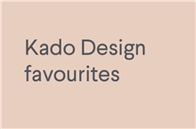 Kado Design Favourites