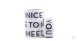 Tape Nice To Meet You