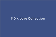 KD x Love Collection